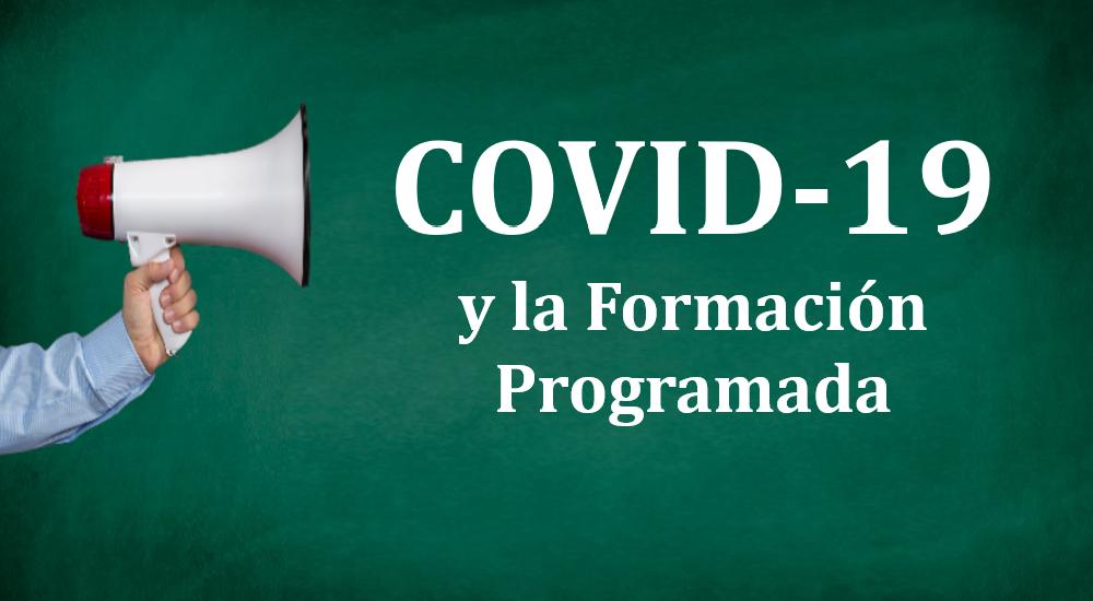 COVID-19 y la Formación Programada